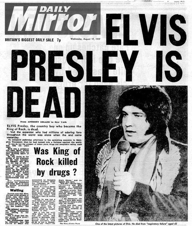 """A Mirror magazin már így számolt be a hírről: """"Elvis Presley meghalt. A Rock királyát a drogok ölték meg?"""""""